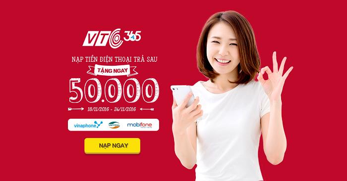 VTC365 TẶNG BẠN 50.000VNĐ KHI NẠP TIỀN ĐIỆN THOẠI TRẢ SAU