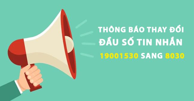 [TB] Thay đổi đầu số tin nhắn chủ động 19001530 sang 8030 từ 26/1/2017    VTC365