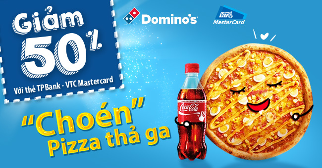 Mua pizza Domino's giảm 50% với thẻ TPBank - VTC Mastercard