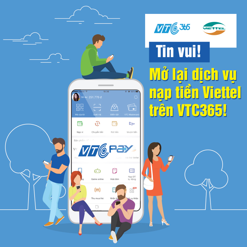 Kể từ 28/02/2018, VTC365 chính thức mở lại dịch vụ Nạp tiền điện thoại mạng  Viettel trên website 365.vtcpay.vn và ứng dụng mobile VTC Pay, ...