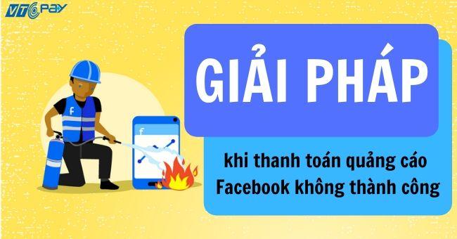 thanh-toan-quang-cao-facebook-khong-thanh-cong
