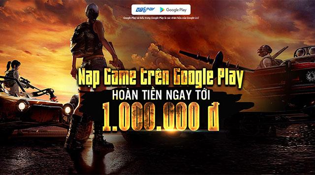 Nạp Game trên Google Play qua Ví VTC Pay nhận 1.000.000đ