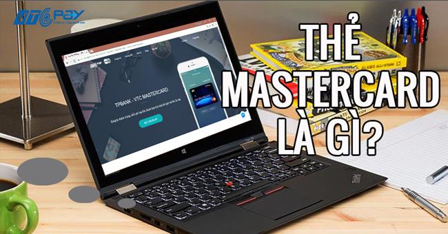 Thẻ Mastercard là gì? Hướng dẫn cách đăng ký mở thẻ Mastercard ảo.