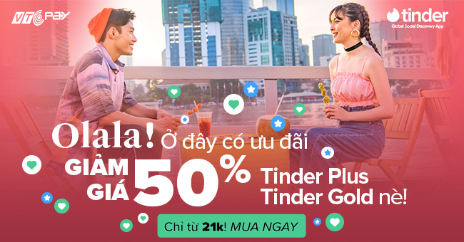 Tinder Gold - Tinder Plus giảm giá khủng 50%