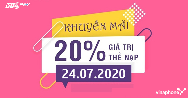Vinaphone khuyến mãi 20% giá trị thẻ nạp ngày 24/07/2020