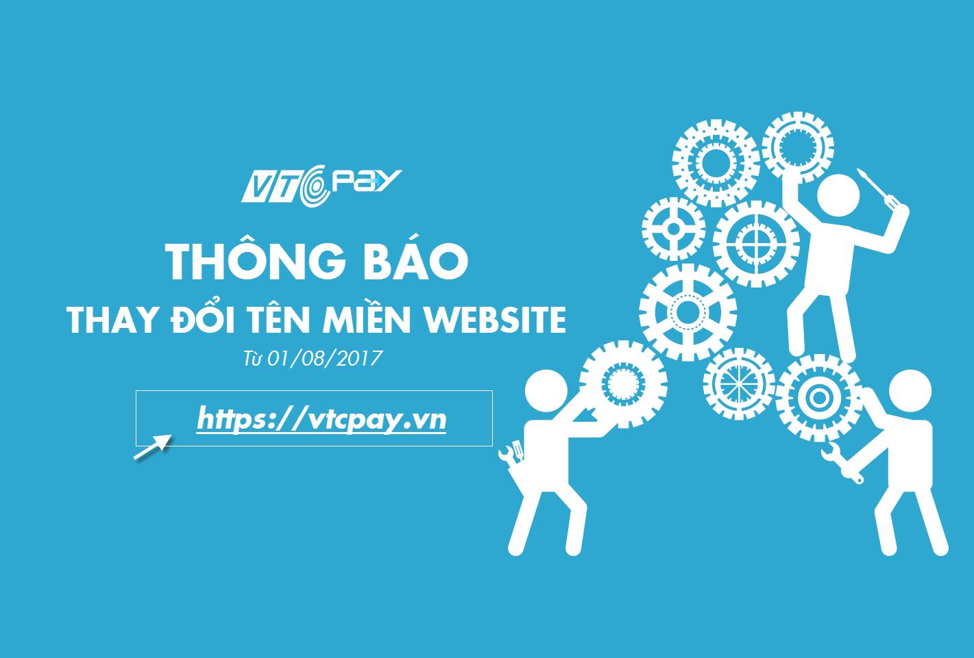 [Thông báo] Thay đổi tên miền website VTC Pay và VTC365